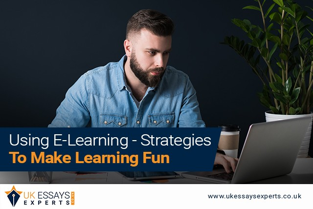 Using E-Learning – Strategies To Make Learning Fun