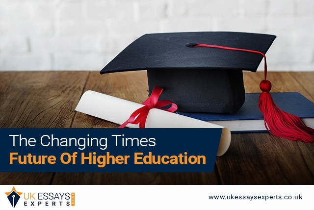The Changing Times – Future Of Higher Education
