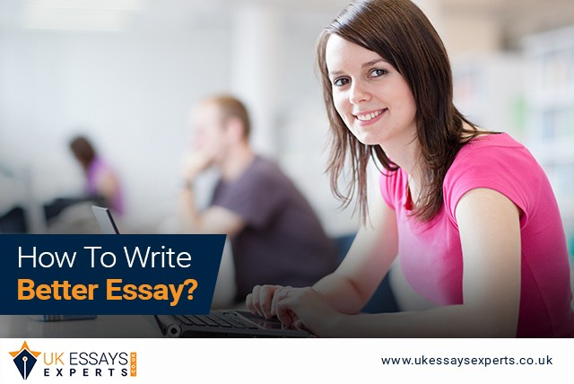 How To Write Better Essay?