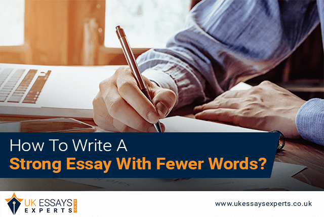 How To Write A Strong Essay With Fewer Words?
