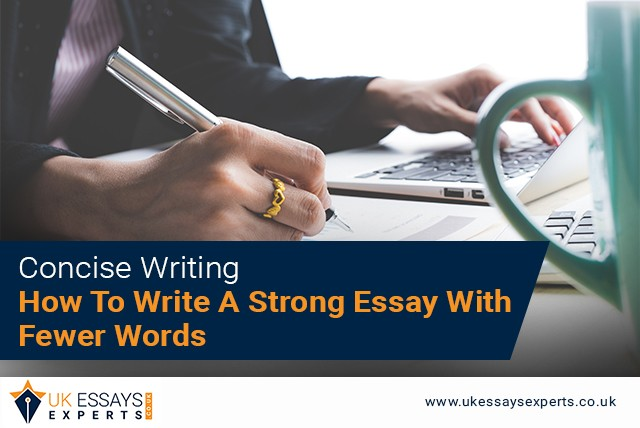 Concise Writing: How To Write A Strong Essay With Fewer Words