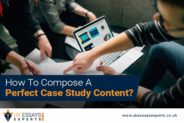 How To Compose A Perfect Case Study Content?