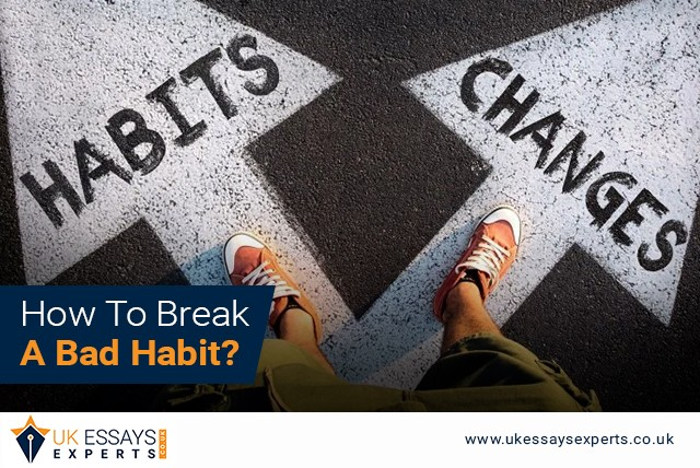 How To Break A Bad Habit?
